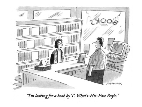 https://silverbirchpress.files.wordpress.com/2013/08/mick-stevens-i-m-looking-for-a-book-by-t-what-s-his-face-boyle-new-yorker-cartoon.jpg